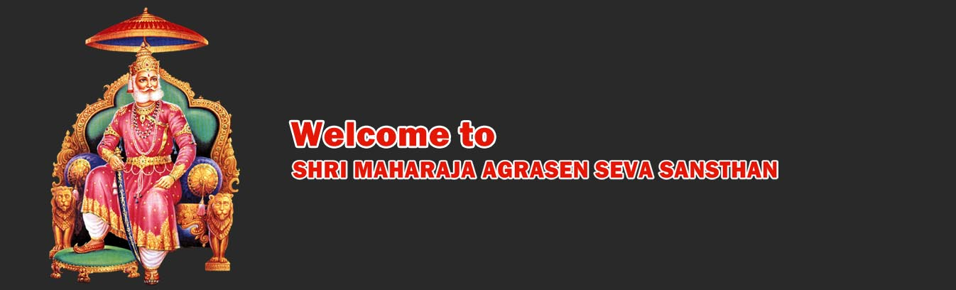 Welcome to Shri Maharaja Agrasen Seva Sansthan